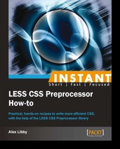 Instant LESS CSS Preprocessor How-to by Alex Libby