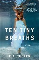 Ten Tiny Breaths (Ten Tiny Breaths, #1)