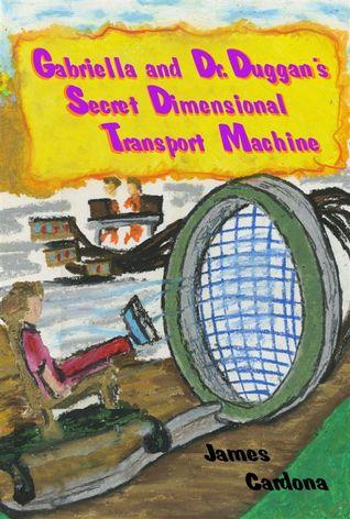 Gabriella and Dr. Duggan's Secret Dimensional Transport Machine
