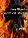 Hillary Hermes: Vampires vs. Witches