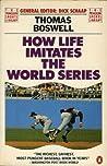 How Life Imitates the World Series