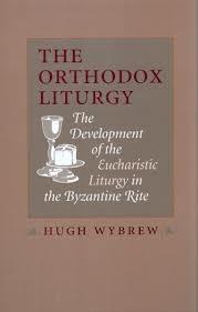The Orthodox Liturgy by Hugh Wybrew