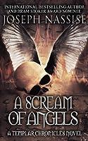 A Scream of Angels (Templar Chronicles #2)