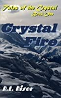 Crystal Fire (Tales of the Crystal #1)