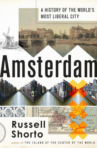 Amsterdam-A History of the World's Most Liberal City