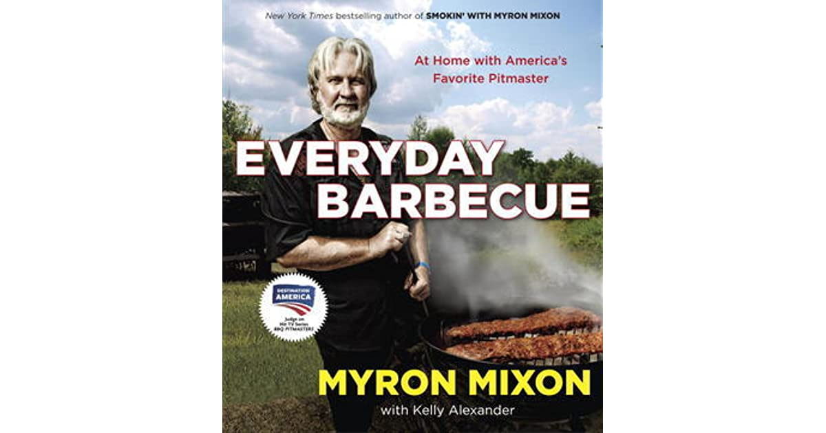 Everyday Barbecue: At Home with Americas Favorite Pitmaster