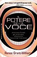 Il potere della voce. Come usare la voce per convincere, affascinare e comandare l'attenzione