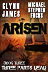 Three Parts Dead (Arisen, #3)