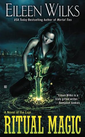Ritual Magic (World of the Lupi, #10) by Eileen Wilks