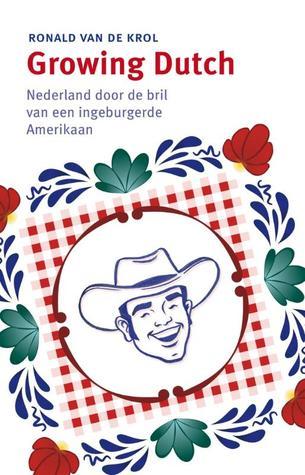 Growing Dutch by Ronald van de Krol