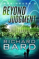 Beyond Judgment (Brainrush, #3)