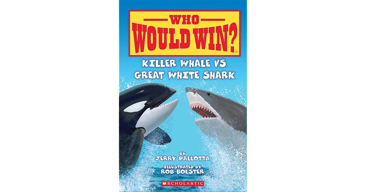 Killer Whale Vs  Great White Shark by Jerry Pallotta