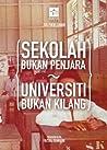 Sekolah Bukan Penjara Universiti Bukan Kilang
