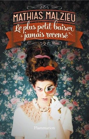 Le Plus Petit Baiser Jamais Recensé By Mathias Malzieu
