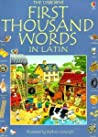 First Thousand Words In Latin (First Thousand Words)