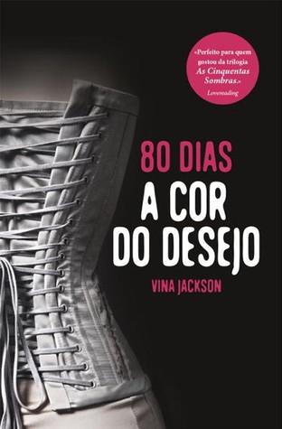 80 Dias - A Cor do Desejo (Eighty Days, #1)