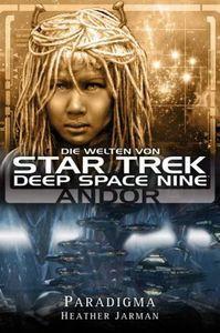Andor: Paradigma (Die Welten von Star Trek Deep Space Nine, #2)