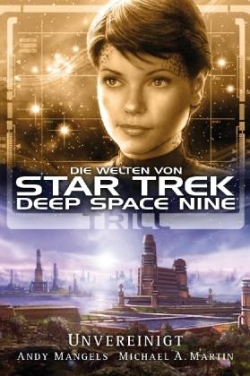 Trill: Unvereinigt (Die Welten von Star Trek Deep Space Nine, #3)