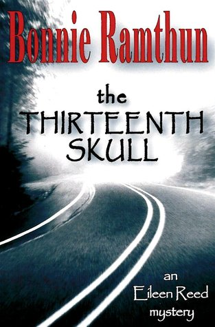 The Thirteenth Skull (Detective Eileen Reed mystery series Book 3)