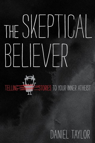 The Skeptical Believer by Daniel Taylor