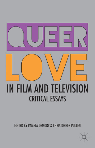 Queer Love in Film and Television: Critical Essays
