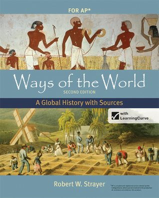 Ways of the World with Sources for AP*, Second Edition: A