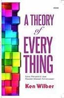 A Theory of Everything:  Solusi Menyeluruh Atas Masalah-masalah Kemanusiaan