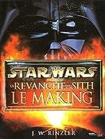 Star Wars: La Revanche des Sith - Le Making