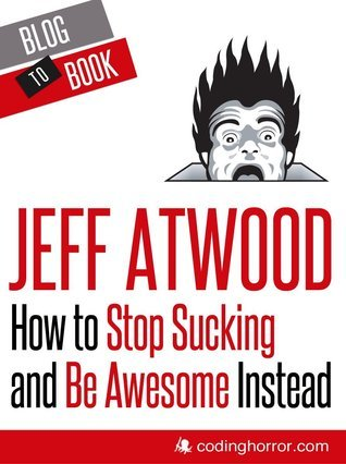 How to Stop Sucking and Be Awesome