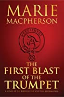 The First Blast of the Trumpet (The Knox Trilogy, #1)