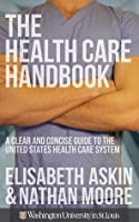 The Health Care Handbook: A Clear and Concise Guide to the American Health Care System