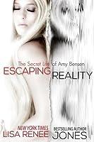 Escaping Reality (The Secret Life of Amy Bensen, #1)