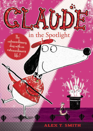 Claude in the Spotlight by Alex T. Smith