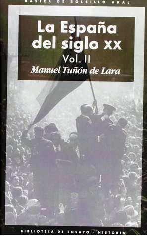 La España del siglo XX. Vol.II. De la Segunda República a la Guerra Civil (1931-1936)