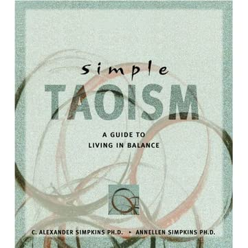 Simple taoism a guide to living in balance by c for The simple guide to a minimalist life