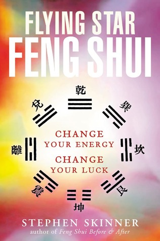 Flying Star Feng Shui Change your Energy; Change your Luck