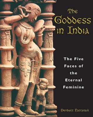 The Goddess in India  The Five Faces of the Eternal Feminine