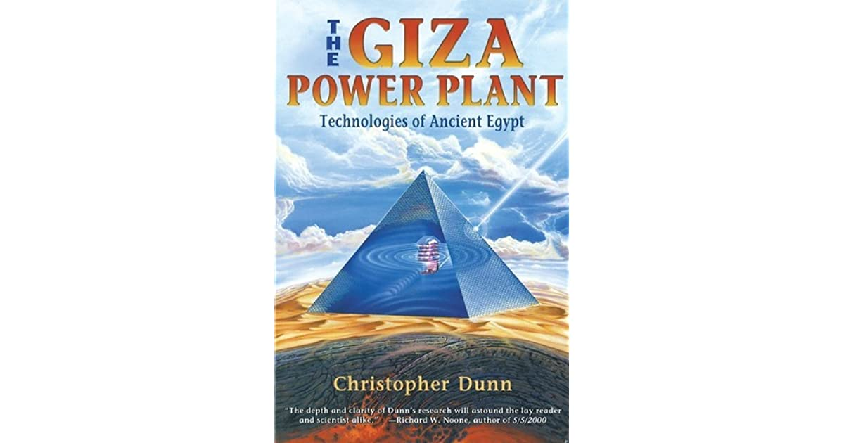 The Giza Power Plant: Technologies of Ancient Egypt by