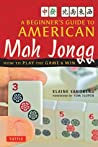 A Beginner's Guide to American Mah Jongg: How to Play the Game  Win