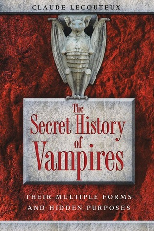 The Secret History of Vampires Their Multiple Forms and Hidden Purposes