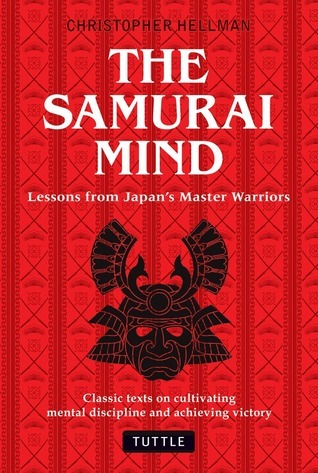 The Samurai Mind Lessons from Japans Master Warriors