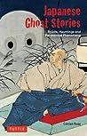 Japanese Ghost Stories: Spirits, Hauntings, and Paranormal Phenomena