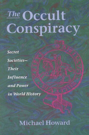 The Occult Conspiracy: Secret Societies--Their Influence and