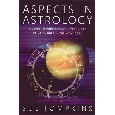 Aspects in astrology a guide to understanding planetary aspects in astrology a guide to understanding planetary relationships in the horoscope by sue tompkins fandeluxe Epub