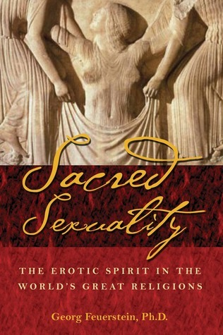 Sacred Sexuality The Erotic Spirit in the World's Great Religions
