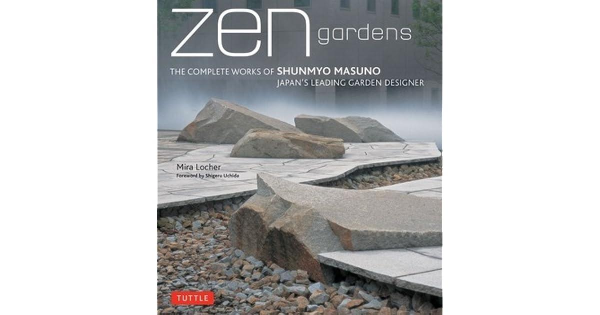 Zen Gardens: The Complete Works of Shunmyo Masuno, Japan's ... on