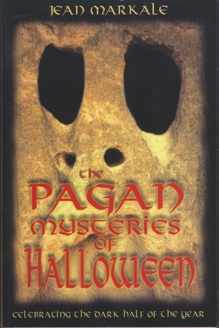 The Pagan Mysteries of Halloween Celebrating the Dark Half of the Year