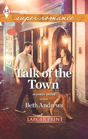 Talk of the Town (In Shady Grove, #1) by Beth Andrews