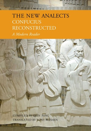 The New Analects: Confucius Reconstructed, A Modern Reader