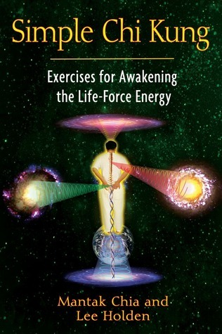 Simple-Chi-Kung-Exercises-for-Awakening-the-Life-Force-Energy